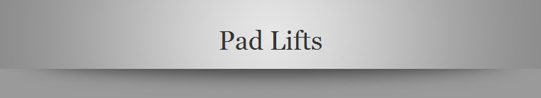 Pad Lifts